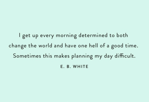 eb white quote via notetosarah